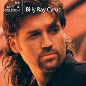 Billy Ray Cyrus: The Definitive Collection
