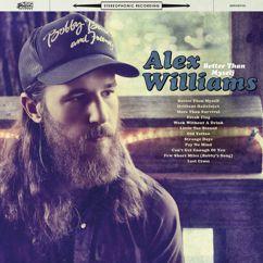 Alex Williams: Better Than Myself