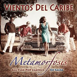 Vientos del Caribe: Metamorfosis - All Time Pop Classics, En Salsa
