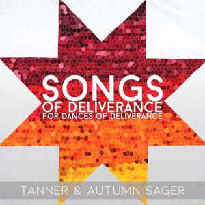 Tanner Sager & Autumn Sager: Songs of Deliverance for Dances of Deliverance