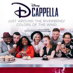 DCappella: Just Around the Riverbend/Colors of the Wind