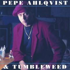 Pepe Ahlqvist & Tumbleweed: Burn Out