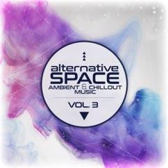 Various Artists: Alternative Space - Ambient & Chillout Music, Vol. 3