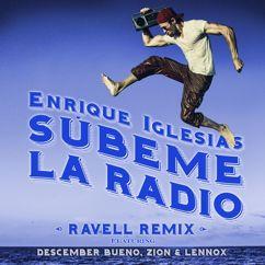 Enrique Iglesias, Descemer Bueno, Zion & Lennox: SUBEME LA RADIO (Ravell Remix)