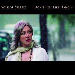 Scissor Sisters: I Don't Feel Like Dancin' (International Maxisingle)
