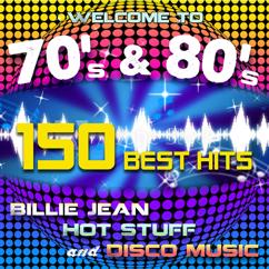 James Alleman & Le Freak: Welcome to 70's & 80's: 150 Best Hits - Billie Jean, Hot Stuff and Disco Music