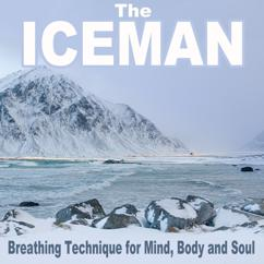 The Iceman Coach: Breathing Technique for Mind, Body & Soul