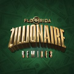 Flo Rida: Zillionaire (Remixes)