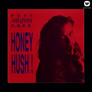 Pepe Ahlqvist And H.A.R.P.: Honey Hush!