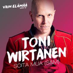 Toni Wirtanen: Soita mua (S&M) [Vain elämää kausi 7]