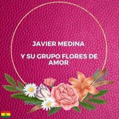 Javier Medina y su Grupo Flores de Amor: Flores de Amor