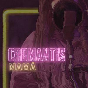 Cromantis: Mamá