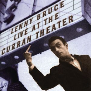 Lenny Bruce: Live At The Curran Theater (Remastered)