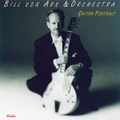 Bill von Arx & Orchestra: Guitar Portrait