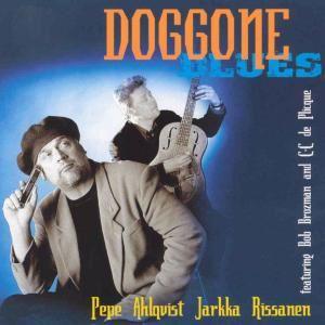 Pepe Ahlqvist & Jarkka Rissanen: Doggone Blues