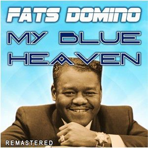 Fats Domino: My Blue Heaven (Remastered)