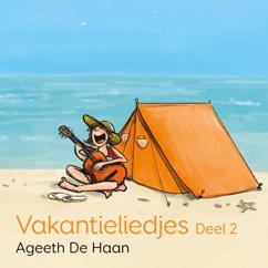 Ageeth De Haan: Vakantieliedjes, deel 2