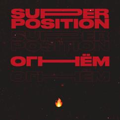 SUPERPOSITION: Огнём