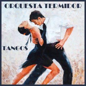 Orquesta Termidor: Tangos