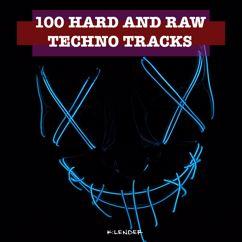 Various Artists: 100 Hard and Raw Techno Tracks