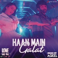 """Pritam: Haan Main Galat Remix (By DJ Aqeel) (From """"Love Aaj Kal"""")"""