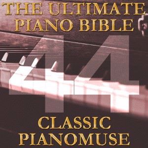 Pianomuse: The Ultimate Piano Bible - Classic 44 of 45