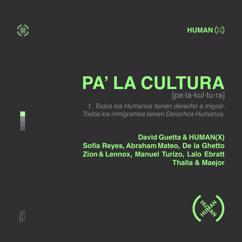 David Guetta, HUMAN(X), Sofia Reyes, Abraham Mateo, De La Ghetto, Manuel Turizo, Zion & Lennox, Lalo Ebratt, Thalia, Maejor: Pa' La Cultura