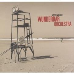 Victor Michaud: Wunderbar Orchestra