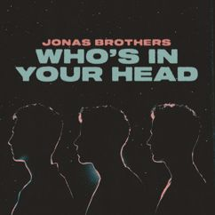 Jonas Brothers: Who's In Your Head