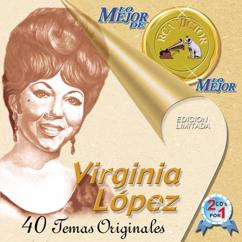 Virginia López: Lo Mejor De Lo Mejor De Virginia Lopez