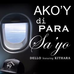 Dello: Ako'y Di Para Sa'yo (feat. Kithara)
