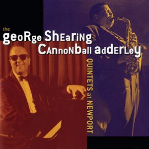 The George Shearing Quintet, Cannonball Adderley Quintet: At Newport