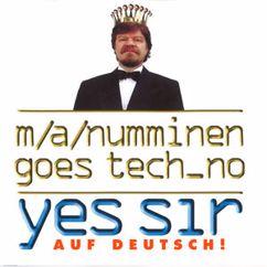 M.A. Numminen: Goes Tech_no - Yes Sir (Auf Deutsch!)