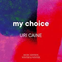 Uri Caine: My Choice