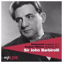 Hallé Orchestra, BBC Symphony Orchestra & Sir John Barbirolli: Butterworth Symphony No. 1, Vaughan Williams Symphony No. 4