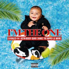 DJ Khaled, Justin Bieber, Quavo, Chance the Rapper, Lil Wayne: I'm the One