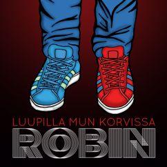 Robin: Luupilla mun korvissa
