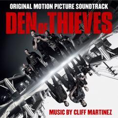 Cliff Martinez: Den of Thieves (Original Motion Picture Soundtrack)