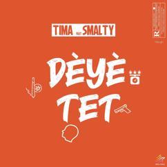 Tima feat. Smalty: Dèyè tet