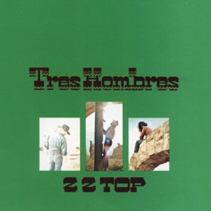 ZZ Top: Tres Hombres (Expanded 2006 Remaster)