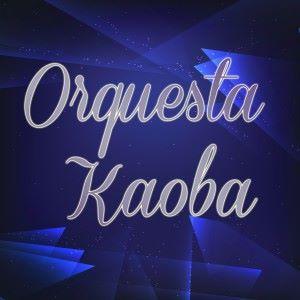 Orquesta Kaoba: Orquesta Kaoba