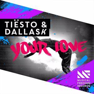 Tiësto & DallasK: Your Love