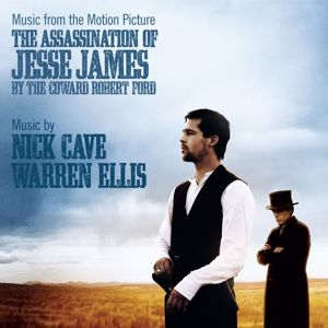 Nick Cave & Warren Ellis: The Assassination of Jesse James By the Coward Robert Ford