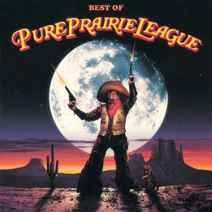 Pure Prairie League: Best Of Pure Prairie League