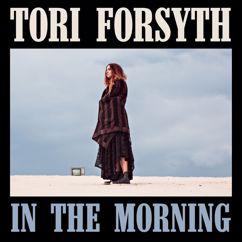 Tori Forsyth: In The Morning