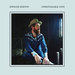 Spencer Burton: Unmistakable Love