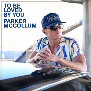 Parker McCollum: To Be Loved By You