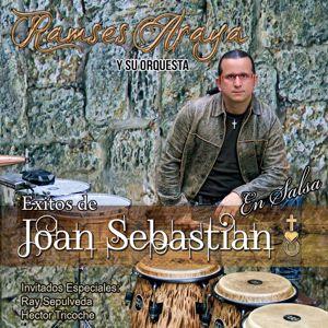 Ramses Araya Y Su Orquesta: Éxitos De Joan Sebastian En Salsa