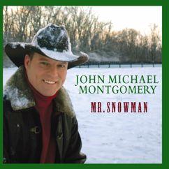 John Michael Montgomery: Mr. Snowman