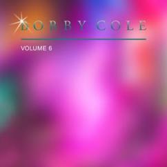 Bobby Cole: Bobby Cole, Vol. 6